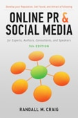 Online PR and Social Media for Experts, 5th edition, Randall Craig
